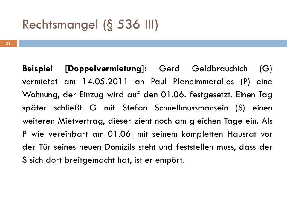Rechtsmangel (§ 536 III) 31.