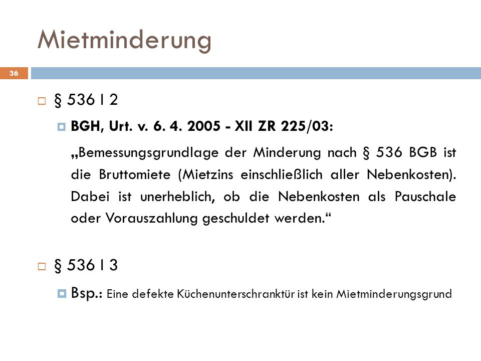 Mietminderung § 536 I 2. BGH, Urt. v. 6. 4. 2005 - XII ZR 225/03: