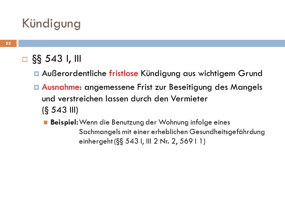 Kündigung§§ 543 I, III. Außerordentliche fristlose Kündigung aus wichtigem Grund.
