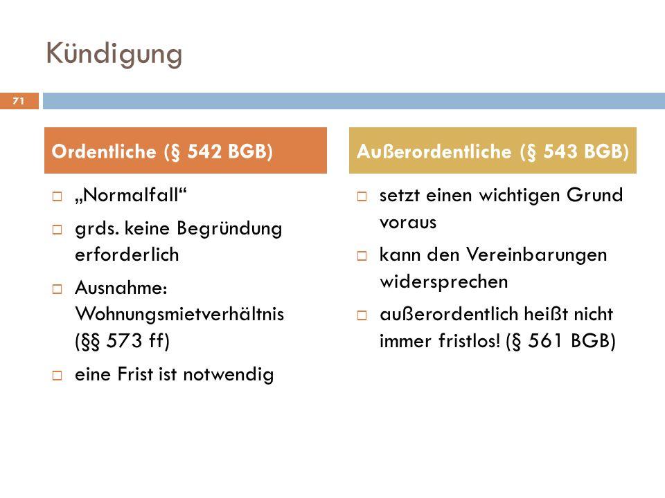 Kündigung Ordentliche (§ 542 BGB) Außerordentliche (§ 543 BGB)