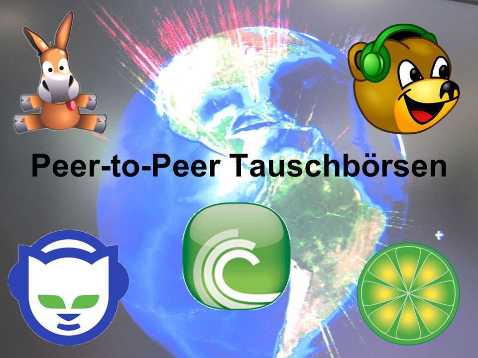 Peer-to-Peer Tauschbörsen