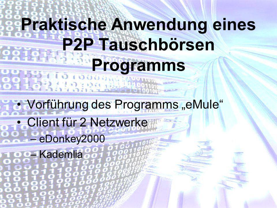 Praktische Anwendung eines P2P Tauschbörsen Programms