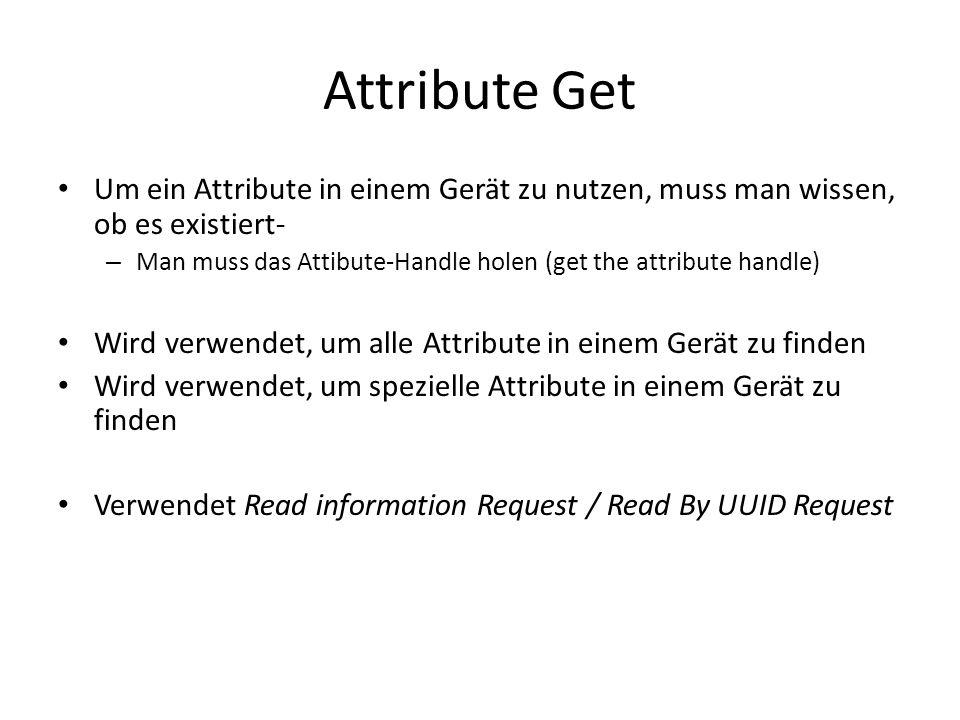 Attribute Get Um ein Attribute in einem Gerät zu nutzen, muss man wissen, ob es existiert-