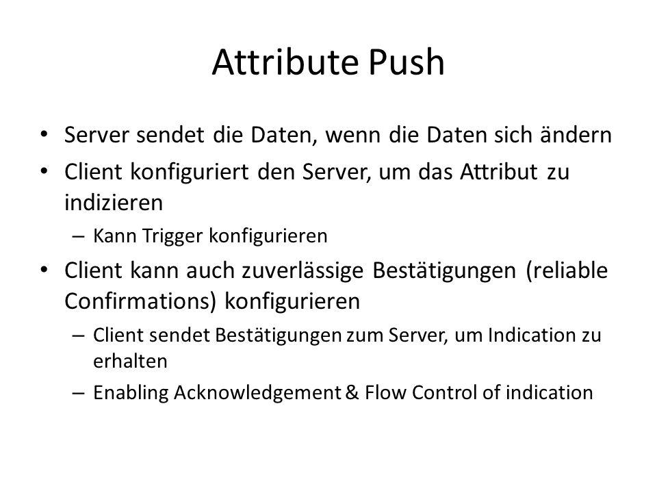 Attribute Push Server sendet die Daten, wenn die Daten sich ändern