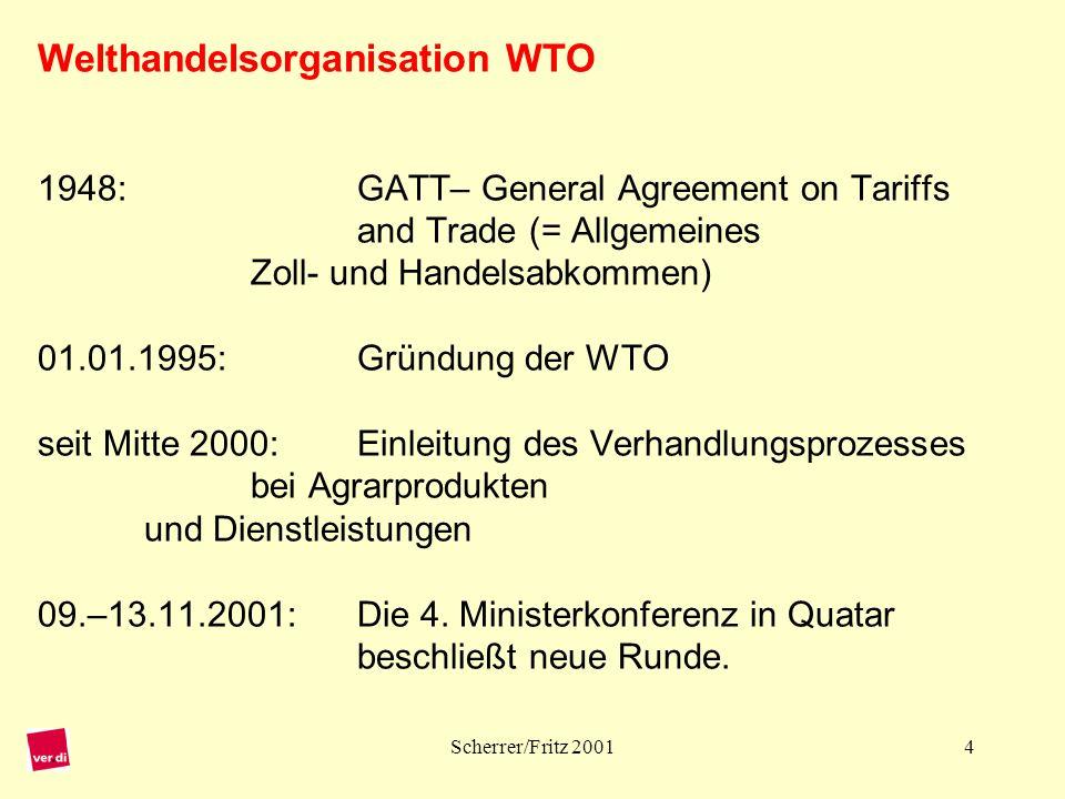 Welthandelsorganisation WTO 1948:. GATT– General Agreement on Tariffs