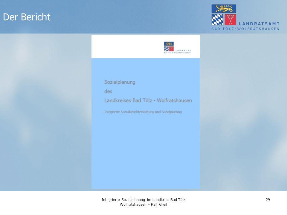 Der Bericht Integrierte Sozialplanung im Landkreis Bad Tölz Wolfratshausen - Ralf Greif