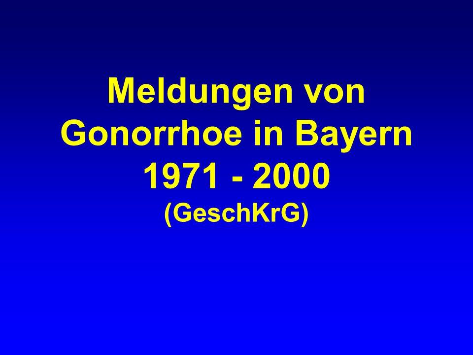 Meldungen von Gonorrhoe in Bayern 1971 - 2000 (GeschKrG)