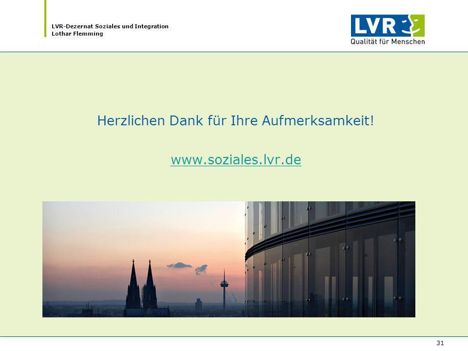 Herzlichen Dank für Ihre Aufmerksamkeit! www.soziales.lvr.de