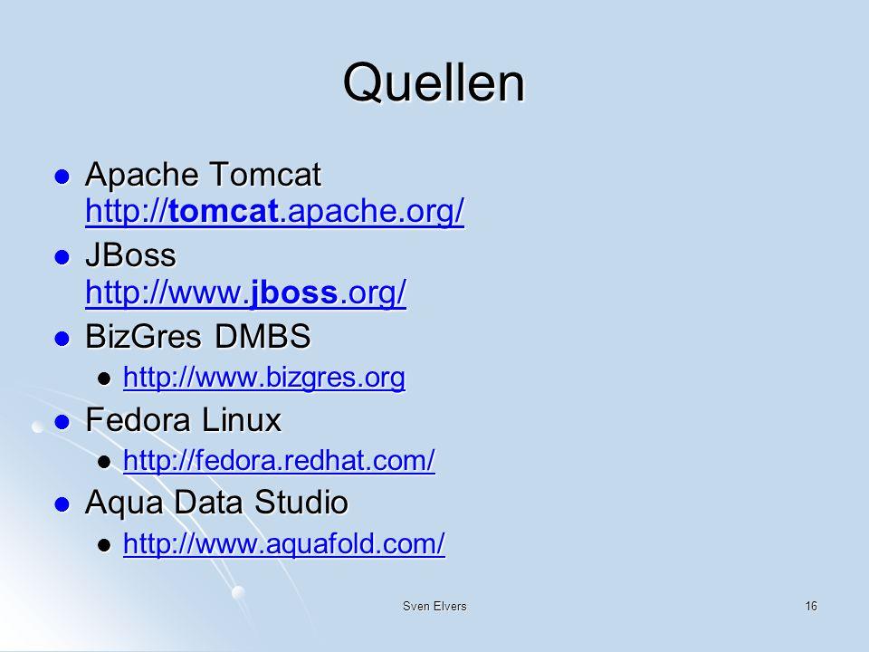 Quellen Apache Tomcat http://tomcat.apache.org/