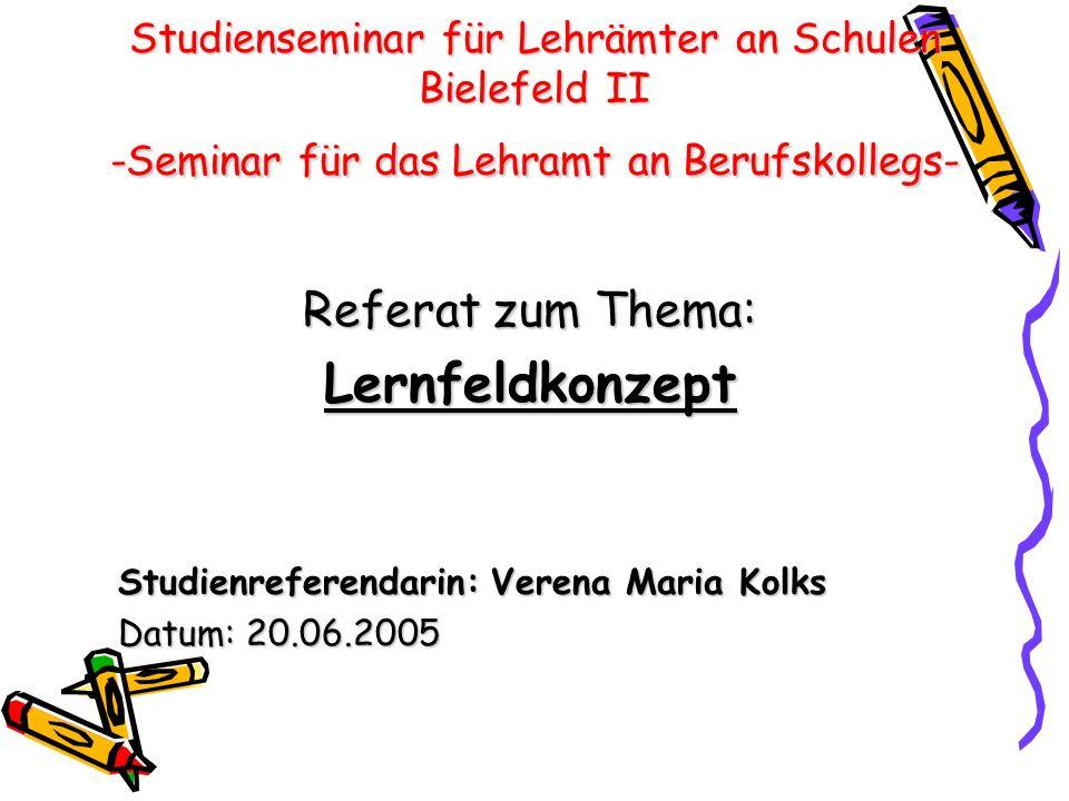 Lernfeldkonzept Referat zum Thema: