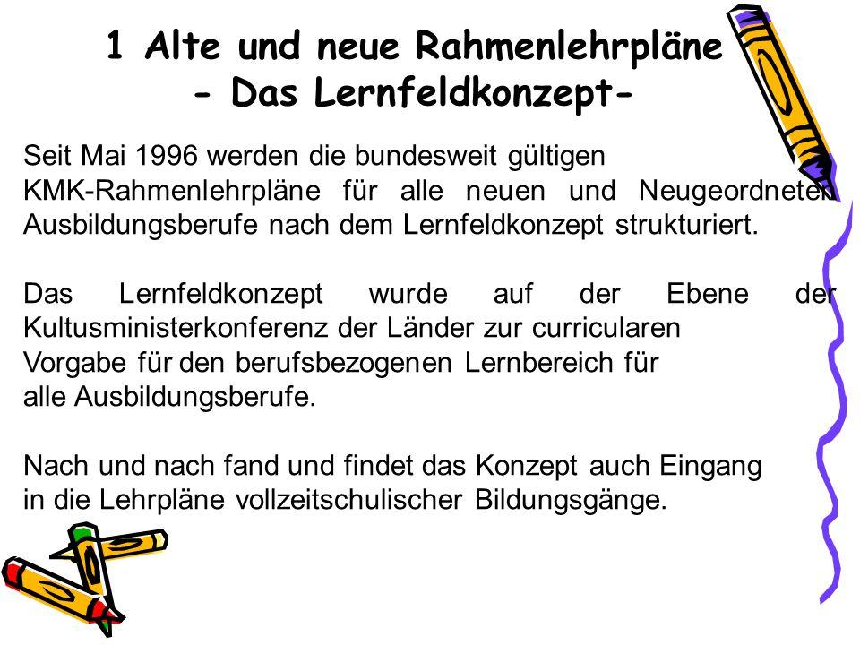 1 Alte und neue Rahmenlehrpläne - Das Lernfeldkonzept-