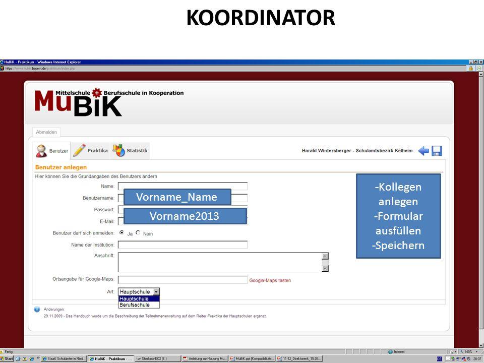KOORDINATOR Kollegen anlegen Vorname_Name Formular ausfüllen Speichern