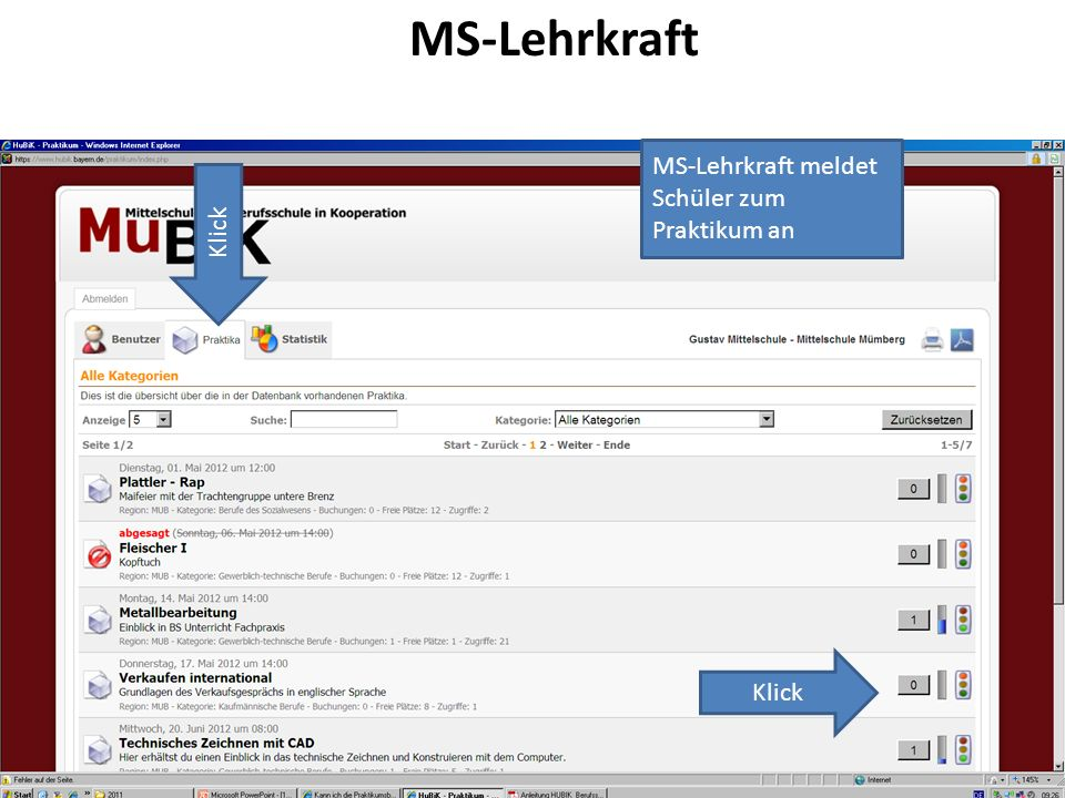 MS-Lehrkraft MS-Lehrkraft meldet Schüler zum Praktikum an Klick Klick