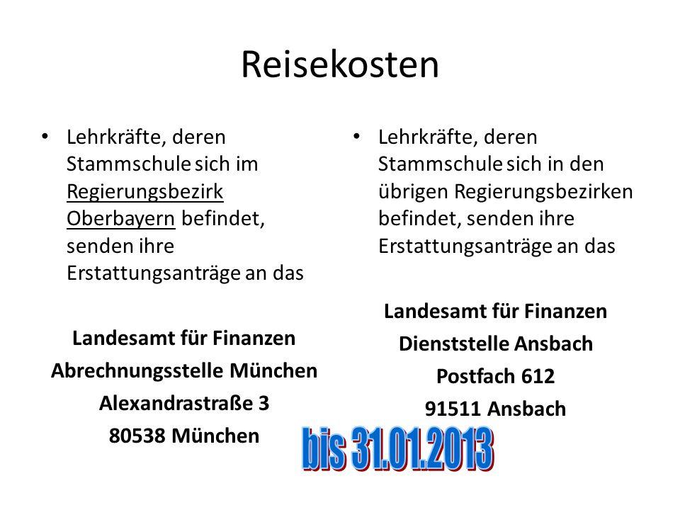 Reisekosten Lehrkräfte, deren Stammschule sich im Regierungsbezirk Oberbayern befindet, senden ihre Erstattungsanträge an das.