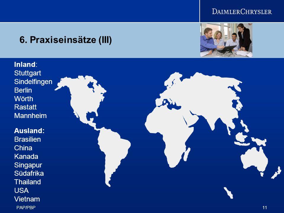 6. Praxiseinsätze (III) Inland: Stuttgart Sindelfingen Berlin Wörth