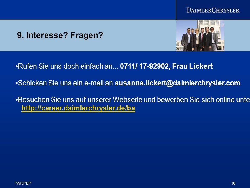 9. Interesse Fragen Rufen Sie uns doch einfach an... 0711/ 17-92902, Frau Lickert.