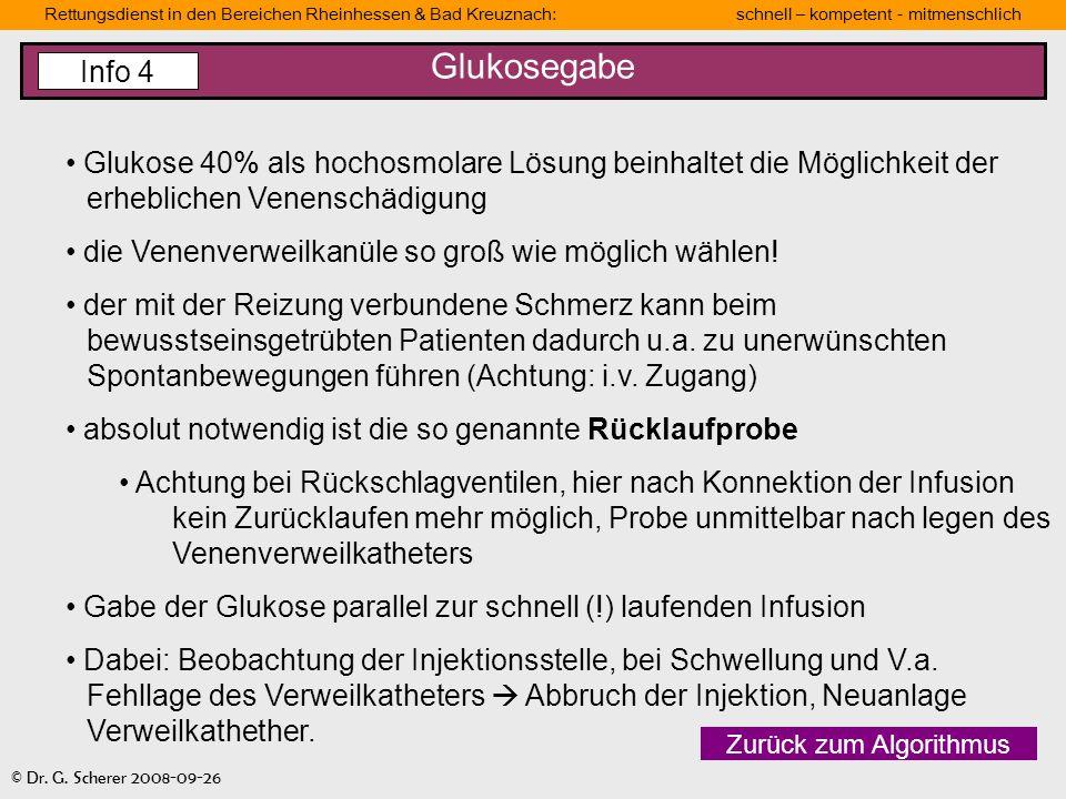 Glukosegabe Info 4. Glukose 40% als hochosmolare Lösung beinhaltet die Möglichkeit der erheblichen Venenschädigung.