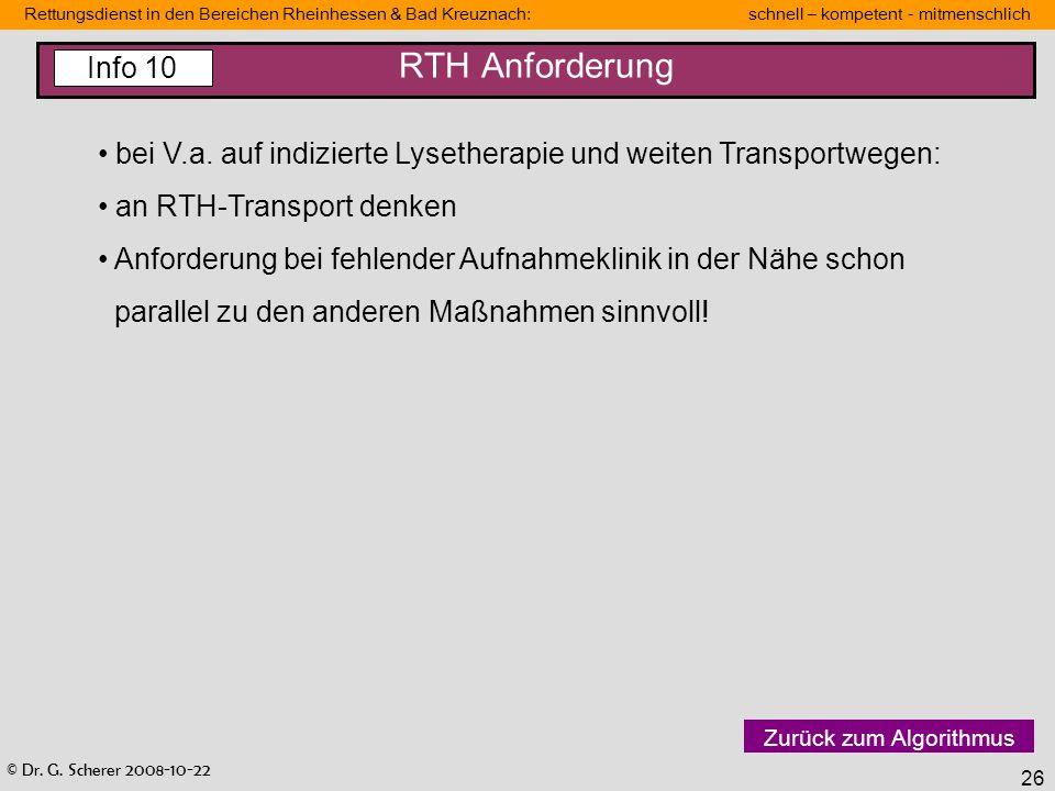RTH Anforderung Info 10. bei V.a. auf indizierte Lysetherapie und weiten Transportwegen: an RTH-Transport denken.