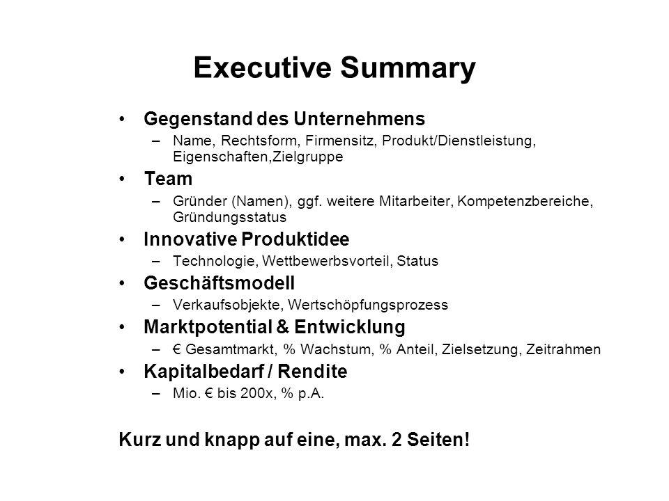 Executive Summary Gegenstand des Unternehmens Team