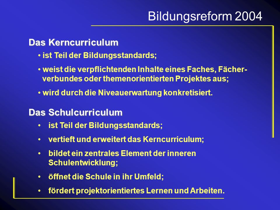 Bildungsreform 2004 Das Kerncurriculum Das Schulcurriculum