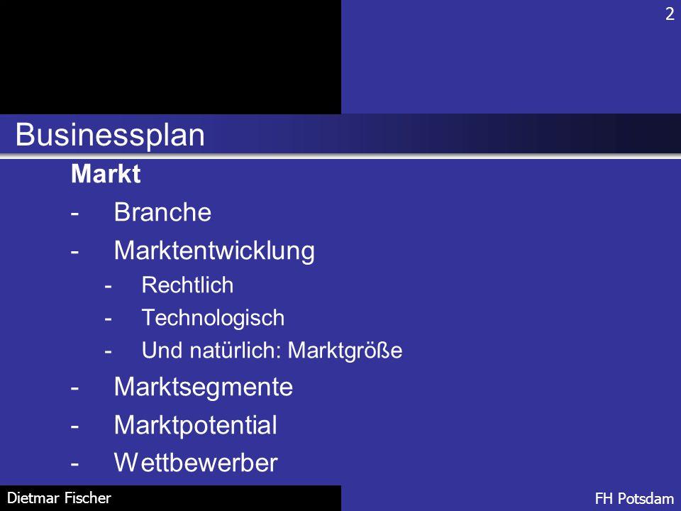 Businessplan Markt Branche Marktentwicklung Marktsegmente