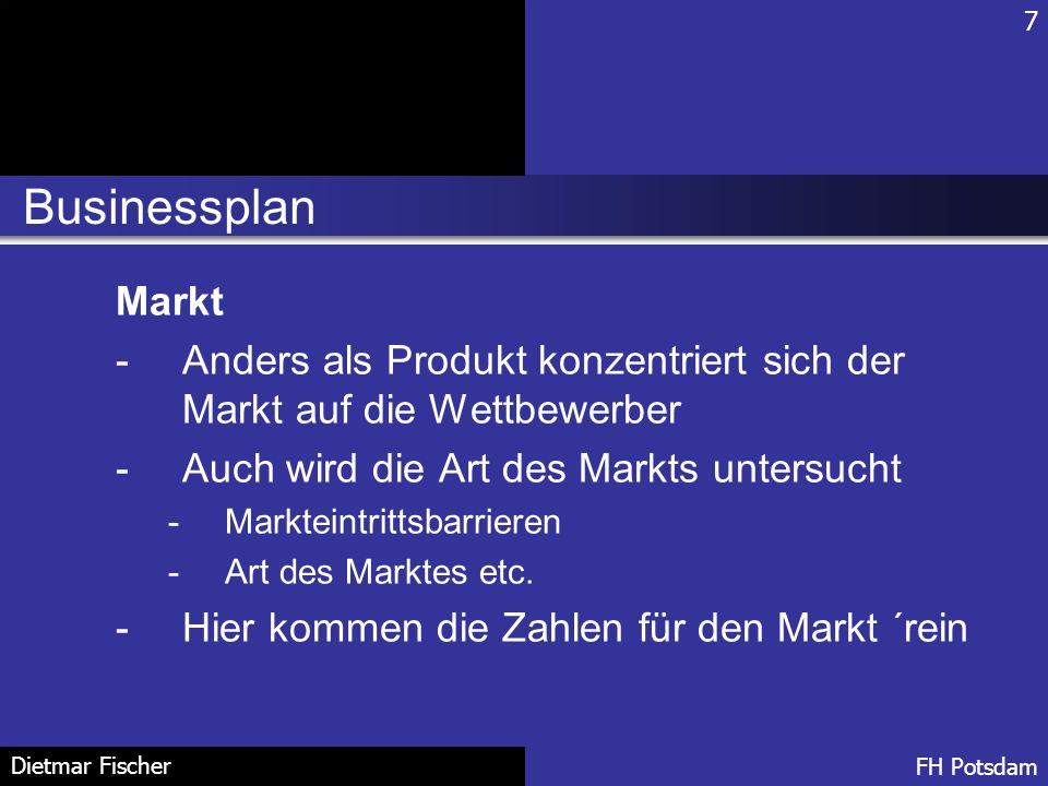7 Businessplan. Markt. Anders als Produkt konzentriert sich der Markt auf die Wettbewerber. Auch wird die Art des Markts untersucht.