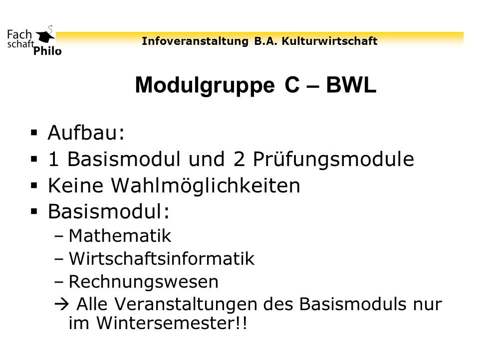 Modulgruppe C – BWL Aufbau: 1 Basismodul und 2 Prüfungsmodule