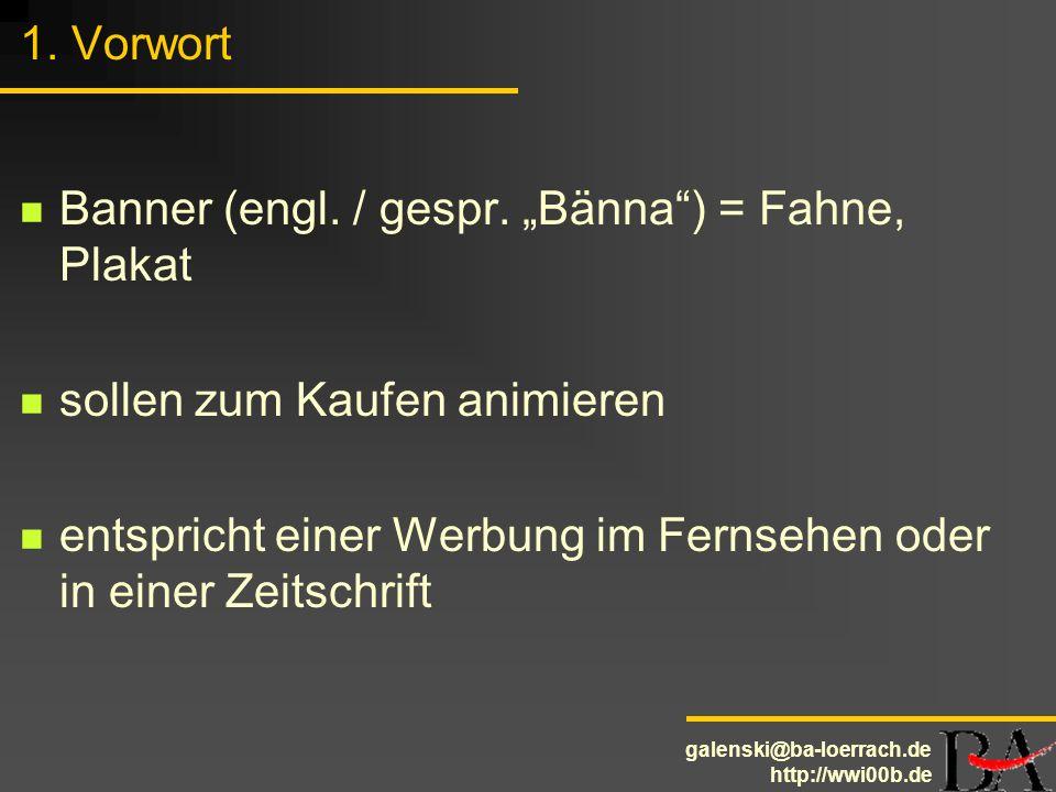"""1. VorwortBanner (engl. / gespr. """"Bänna ) = Fahne, Plakat. sollen zum Kaufen animieren."""
