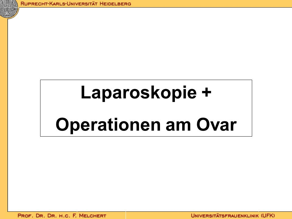 Laparoskopie + Operationen am Ovar