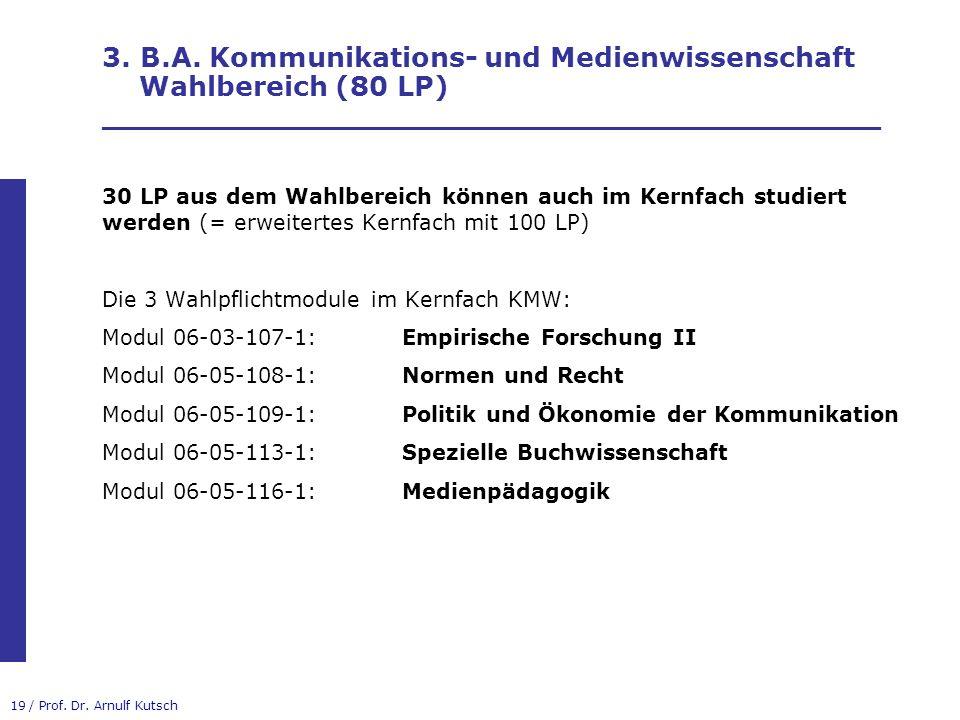 3. B.A. Kommunikations- und Medienwissenschaft Wahlbereich (80 LP) _________________________________________