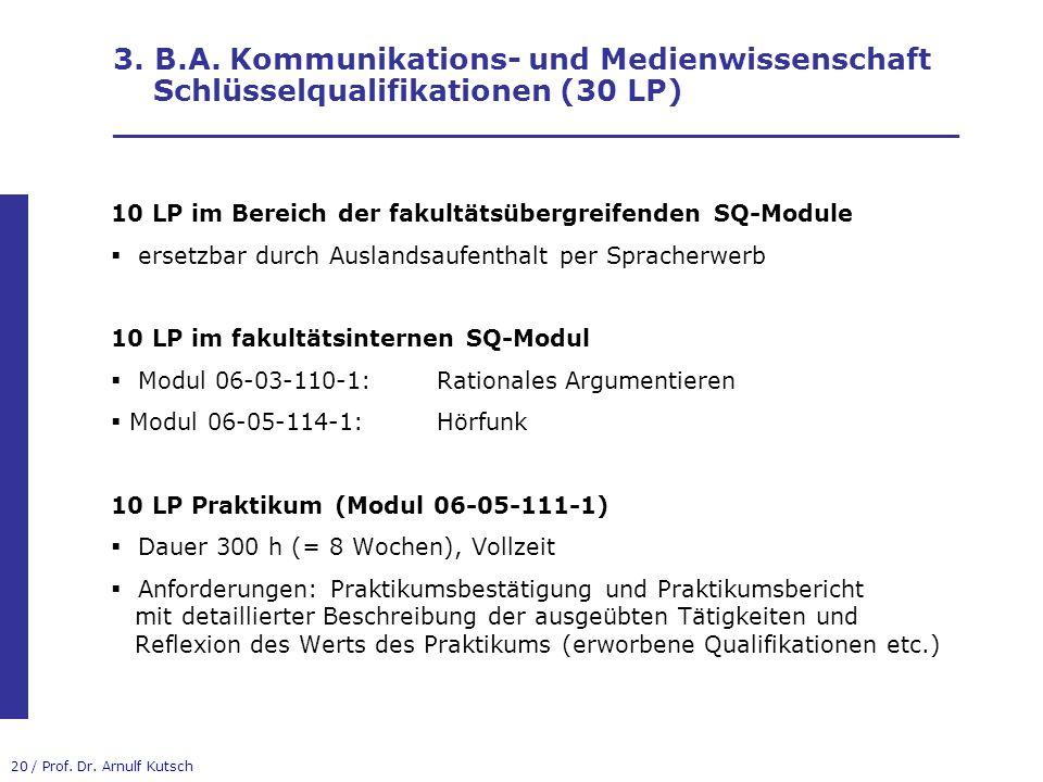 3. B.A. Kommunikations- und Medienwissenschaft Schlüsselqualifikationen (30 LP) _________________________________________