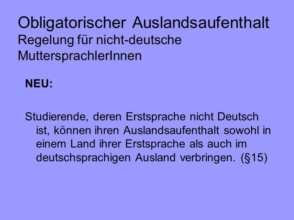 Obligatorischer Auslandsaufenthalt Regelung für nicht-deutsche MuttersprachlerInnen