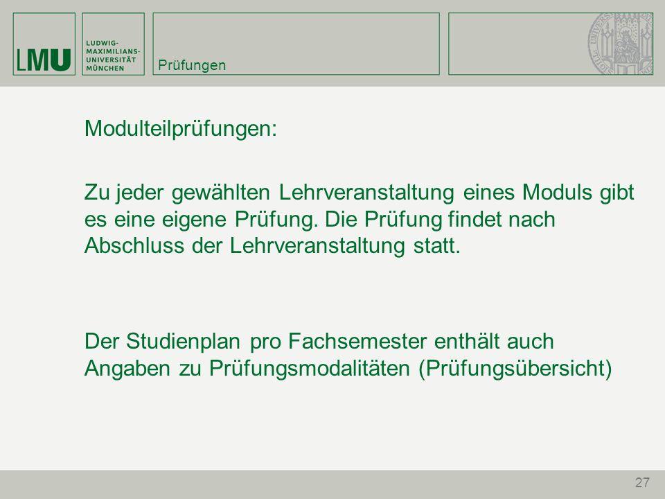 Prüfungen Modulteilprüfungen: