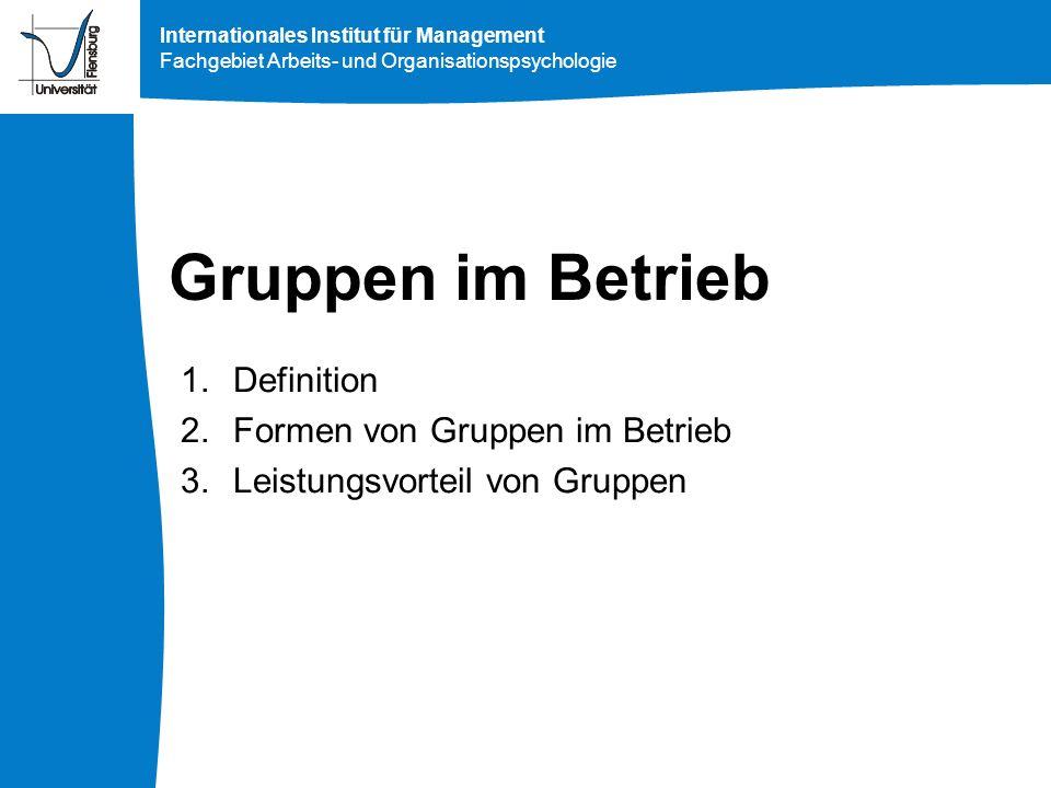 Definition Formen von Gruppen im Betrieb Leistungsvorteil von Gruppen