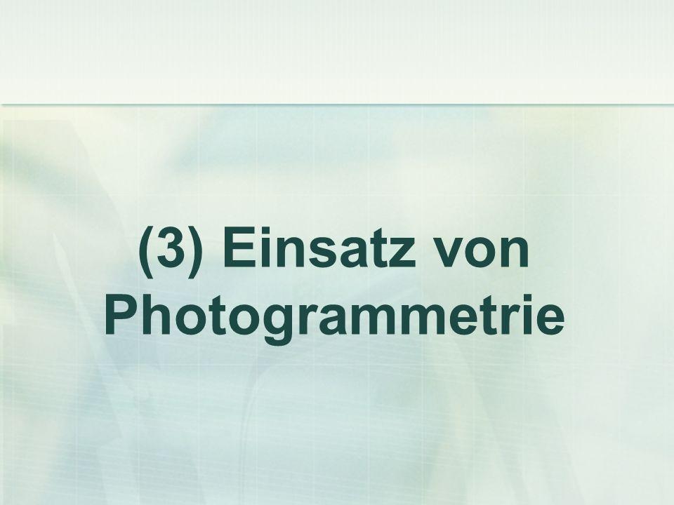 (3) Einsatz von Photogrammetrie