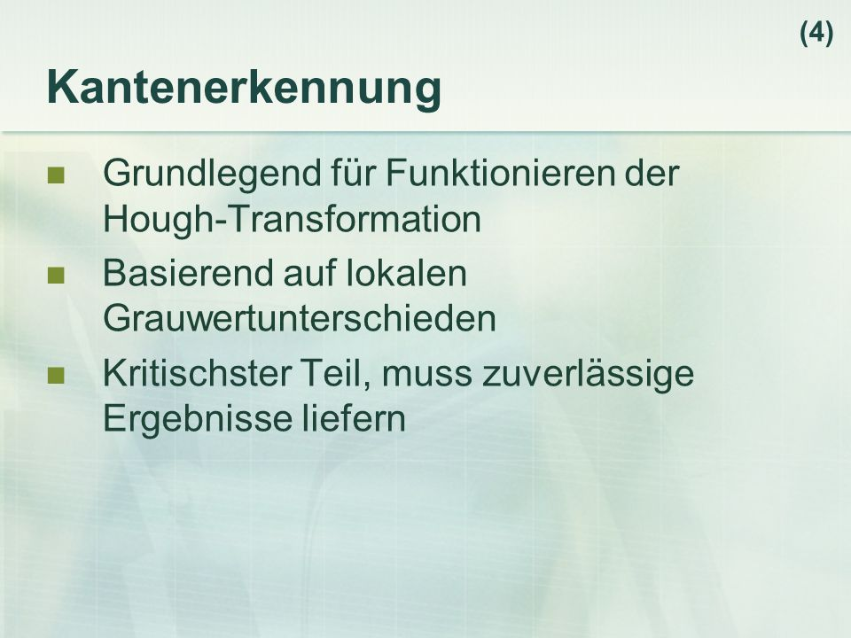 Kantenerkennung Grundlegend für Funktionieren der Hough-Transformation