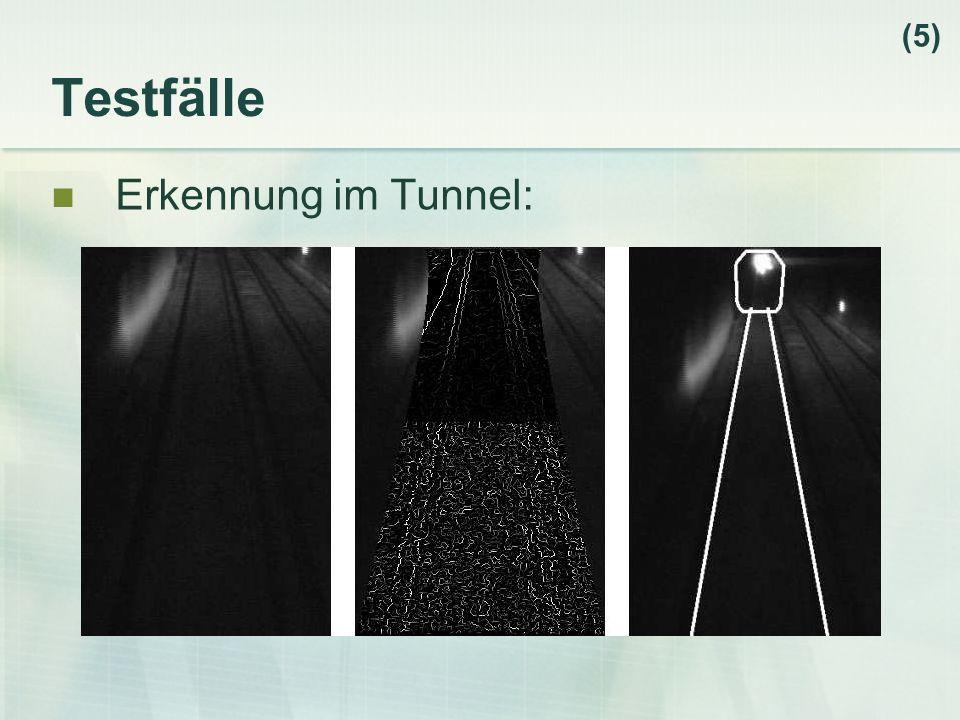 (5) Testfälle Erkennung im Tunnel: