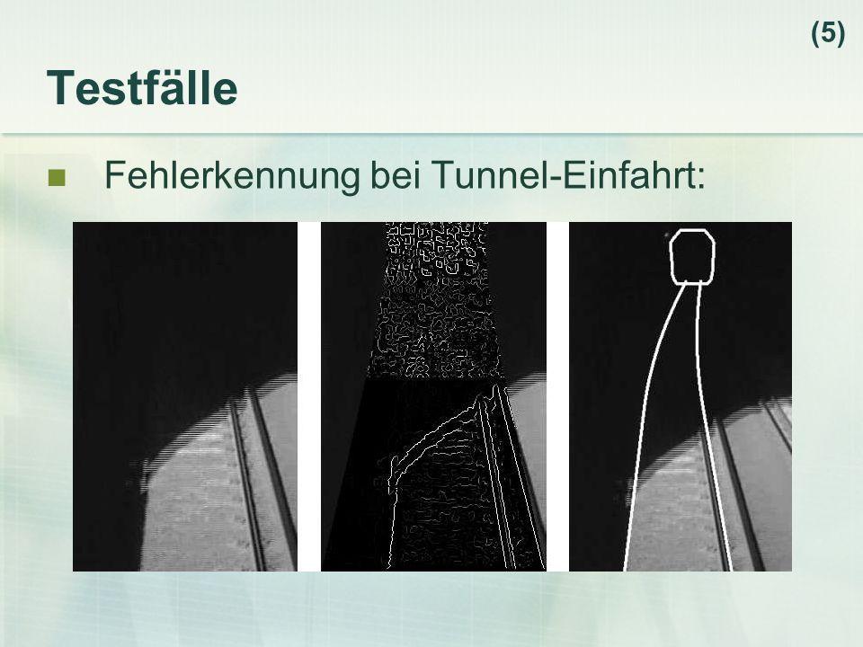 (5) Testfälle Fehlerkennung bei Tunnel-Einfahrt: