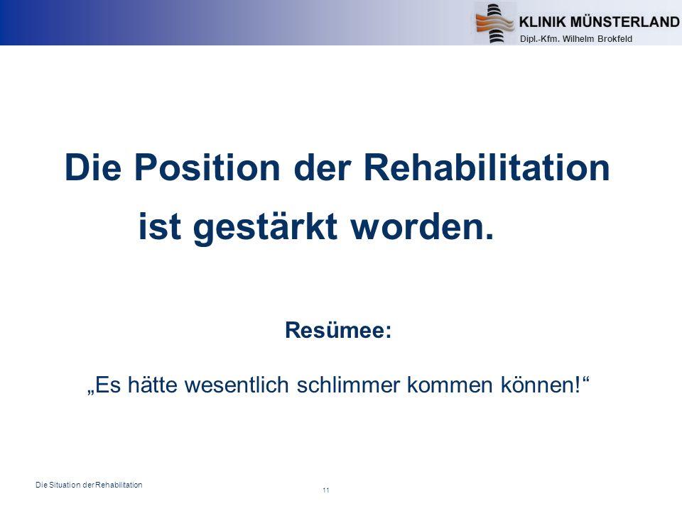 Die Position der Rehabilitation ist gestärkt worden.