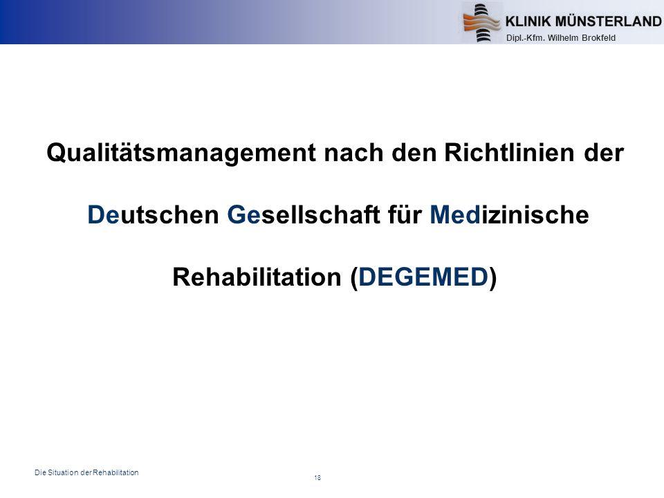 Qualitätsmanagement nach den Richtlinien der Deutschen Gesellschaft für Medizinische Rehabilitation (DEGEMED)