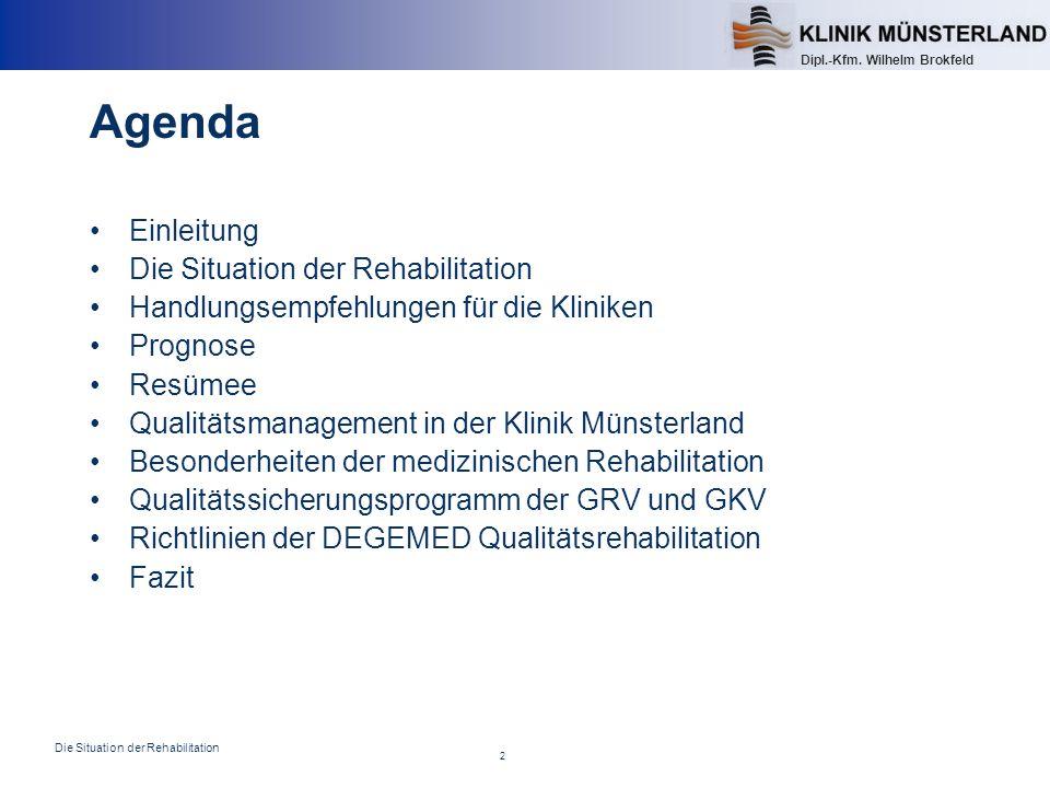 Agenda Einleitung Die Situation der Rehabilitation