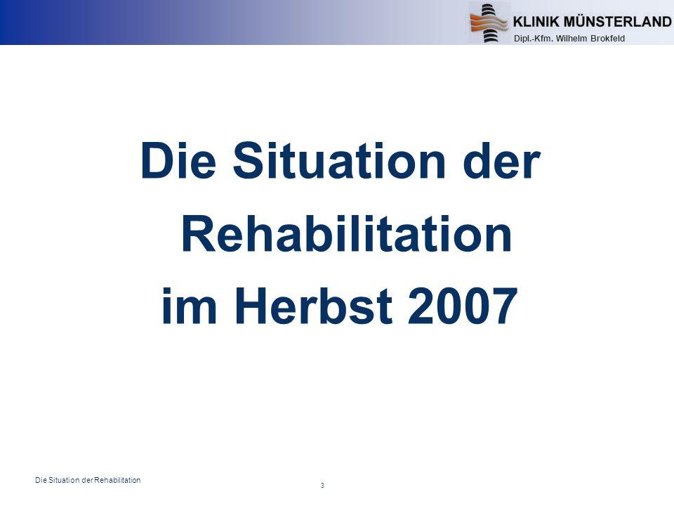Die Situation der Rehabilitation im Herbst 2007