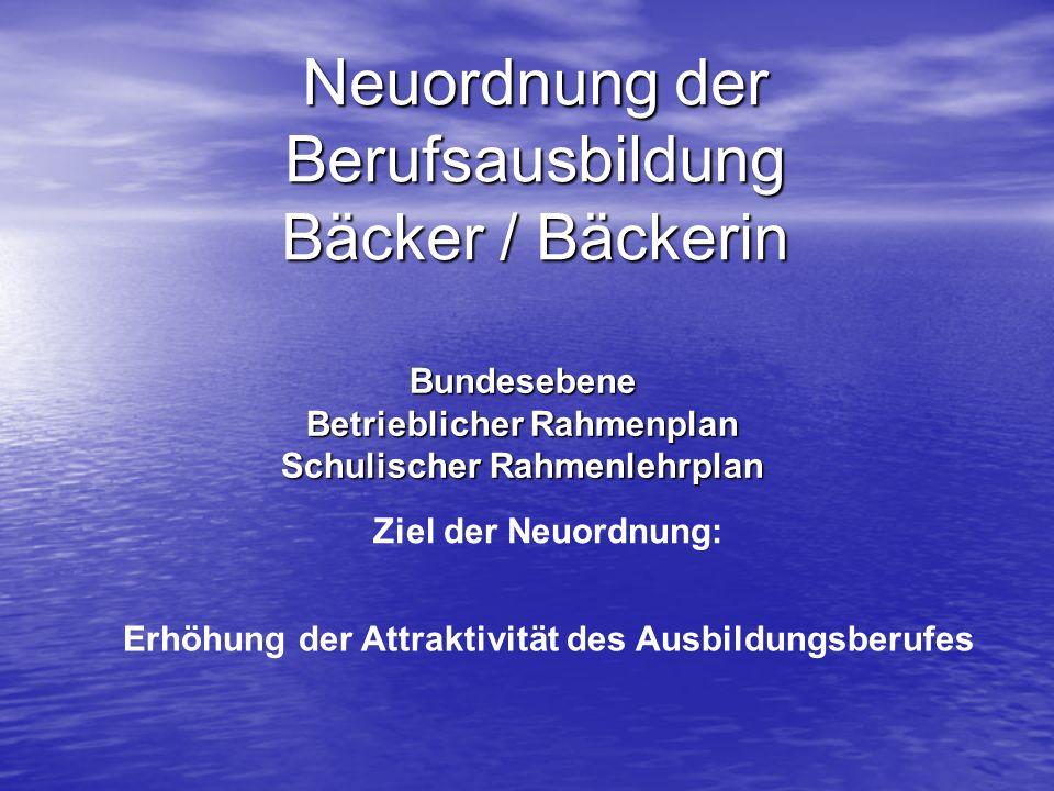 Neuordnung der Berufsausbildung Bäcker / Bäckerin