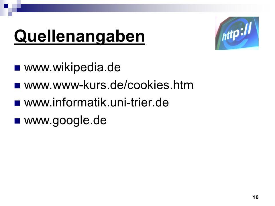 Quellenangaben www.wikipedia.de www.www-kurs.de/cookies.htm