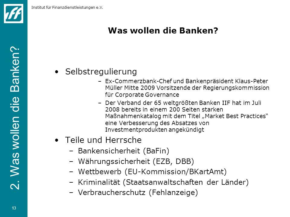 2. Was wollen die Banken Was wollen die Banken Selbstregulierung