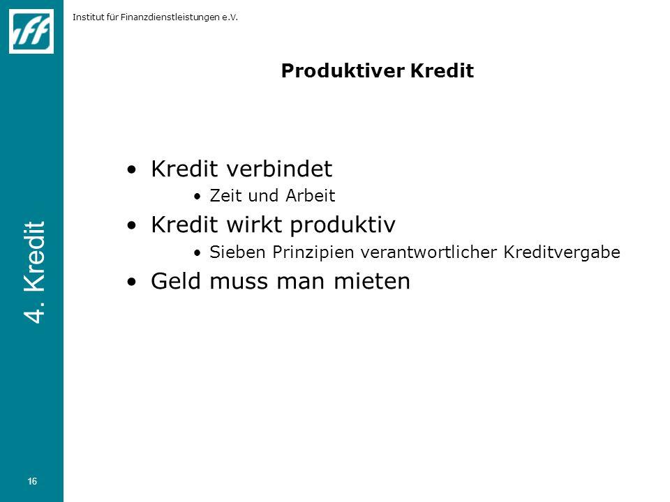 4. Kredit Kredit verbindet Kredit wirkt produktiv Geld muss man mieten