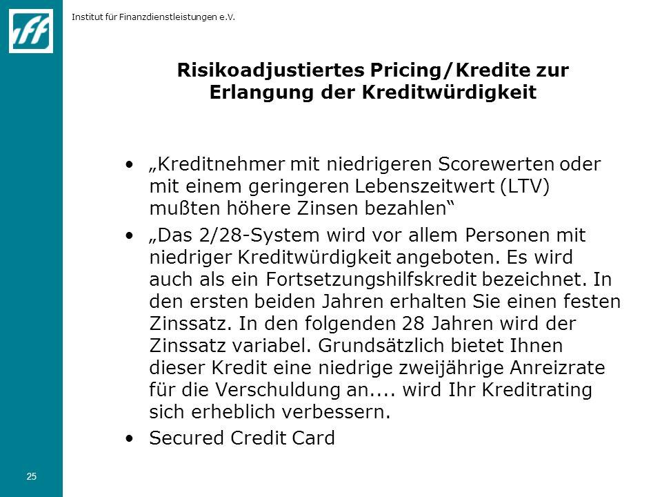 Risikoadjustiertes Pricing/Kredite zur Erlangung der Kreditwürdigkeit