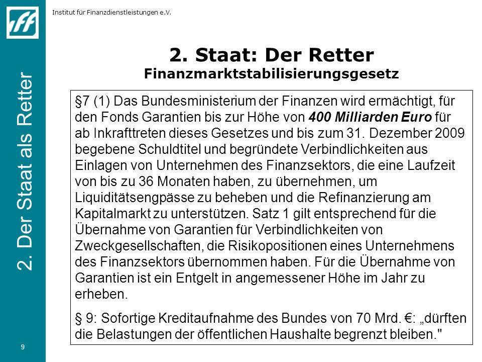 2. Staat: Der Retter Finanzmarktstabilisierungsgesetz
