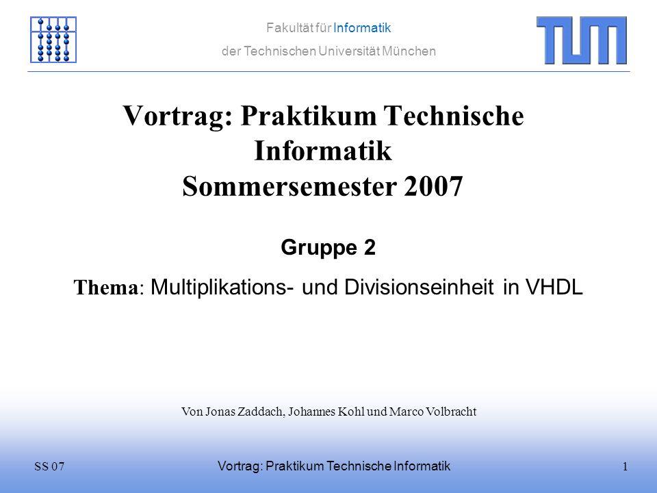 Vortrag: Praktikum Technische Informatik Sommersemester 2007
