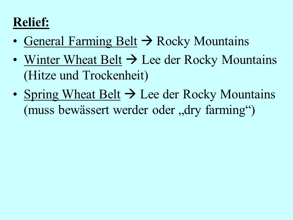 Relief: General Farming Belt  Rocky Mountains. Winter Wheat Belt  Lee der Rocky Mountains (Hitze und Trockenheit)